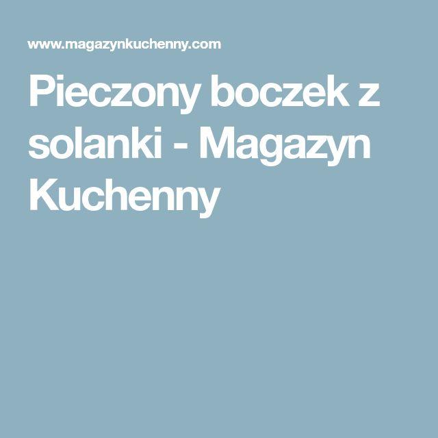 Pieczony boczek z solanki - Magazyn Kuchenny