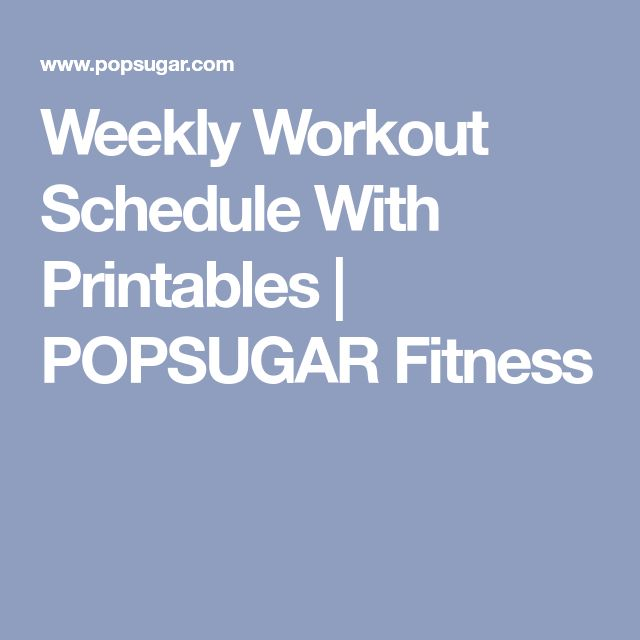 Weekly Workout Schedule With Printables | POPSUGAR Fitness
