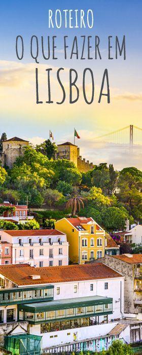 Roteiro completo com o que fazer em Lisboa em 4 ou 5 dias
