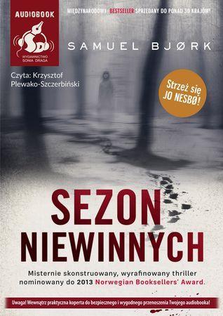 """Samuel Bjørk, """"Sezon niewinnych"""", przeł. Sławomir Kupisz, Sonia Draga, Katowice 2016. Jedna płyta CD, 15 godz. 45 min. Czyta Krzysztof Plewako-Szczerbiński."""