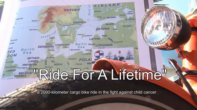 'Ride For A Lifetime': a 2000-kilometer cargo bike ride in the fight against child cancer.  Follow the ride of these two fathers on facebook: facebook.com/RideForALifetimeFightingCancer  Donations in money should be transferred directly to IBAN bank account number NL07 ABNA 0626 3834 63 of Nederlandse Stichting Semmy with the reference 'Ride For A Lifetime', or to the Finnish Aamusäätiö foundation's IBAN bank account number FI05 1562 3000 1342 56, with the reference 'Ride For A Lifetime'.