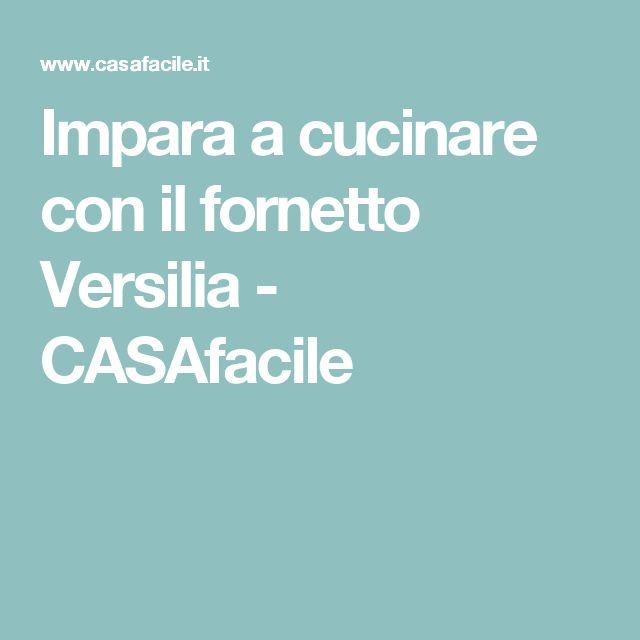 Impara a cucinare con il fornetto Versilia - CASAfacile