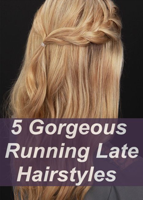 5 gorgeous running late hairstyle. Keep one to keep time ...