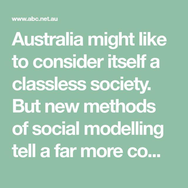 "australia is a classless society essay Australia is a classless society frances warren word count: 1782 ""australia is a classless society "" discuss traditionally australians have regarded themselves as an egalitarian society , with an ethos of a fair go for all."