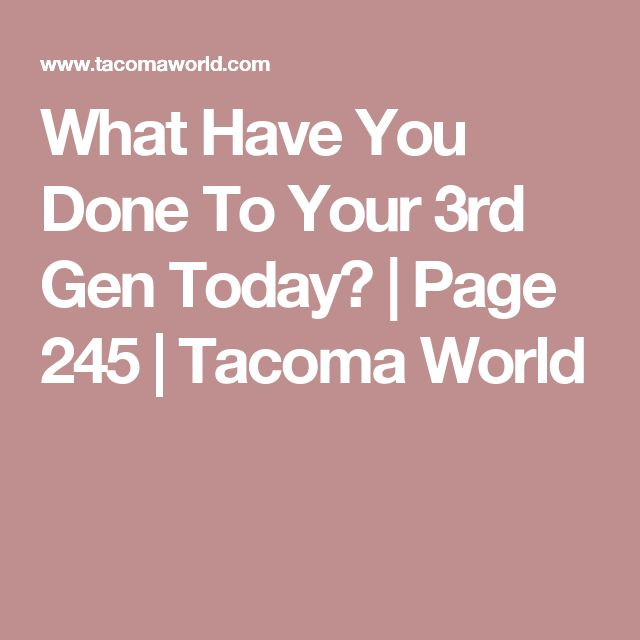 What Have You Done To Your 3rd Gen Today? | Page 245 | Tacoma World