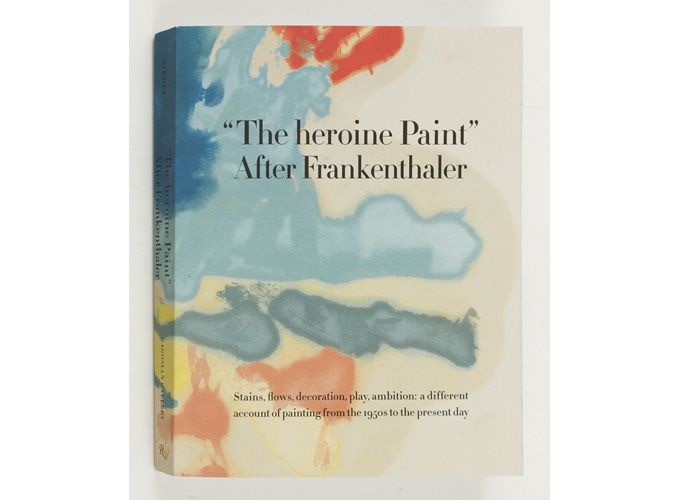 "Shop - ""The heroine Paint"": After Frankenthaler - Edited by Katy Siegel - Gagosian Gallery"