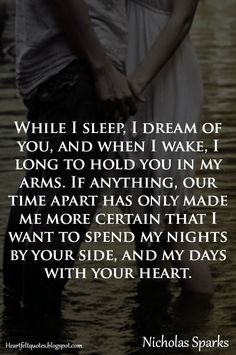 Nicholas Sparks Romantic Love Quotes So very true <3
