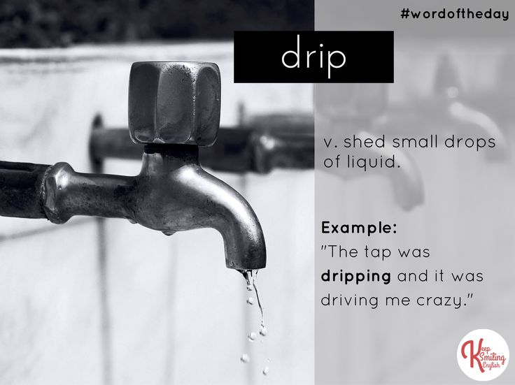 Word of the day: drip