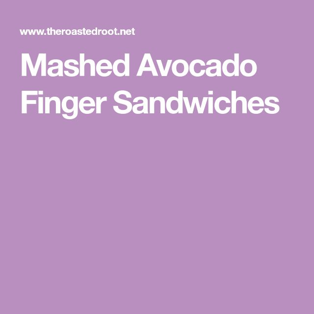 Mashed Avocado Finger Sandwiches