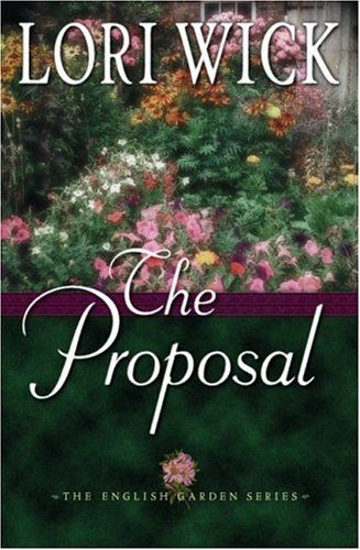 The Proposal by Lori Wick (The English Garden, book 1)