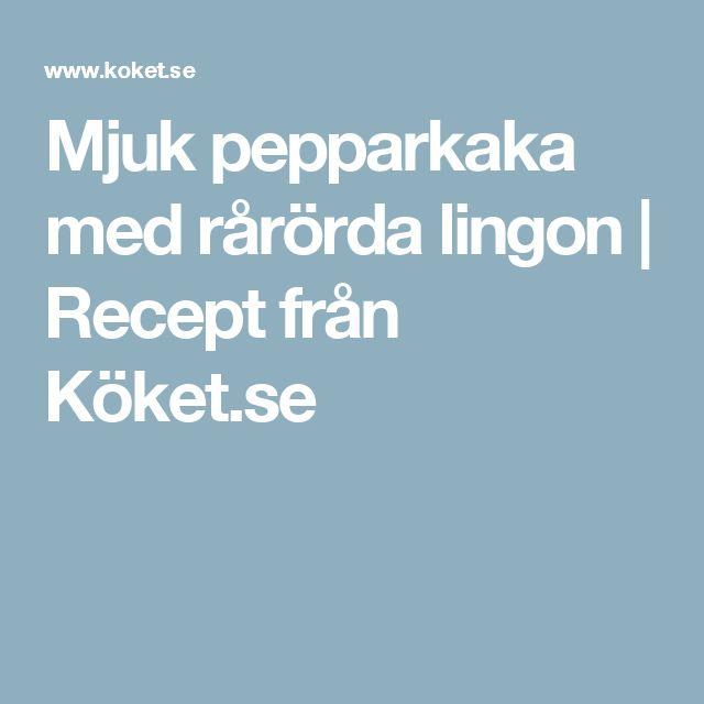 Mjuk pepparkaka med rårörda lingon | Recept från Köket.se