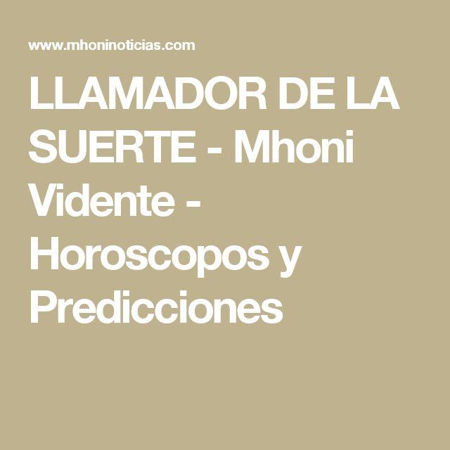 LLAMADOR DE LA SUERTE - Mhoni Vidente - Horoscopos y Predicciones