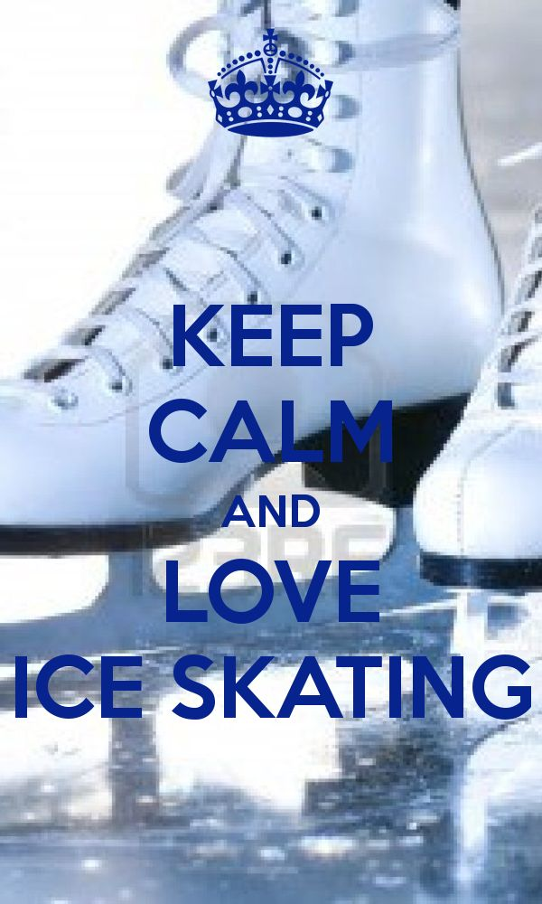 ceep calm and ice sket | KEEP CALM AND LOVE ICE SKATING