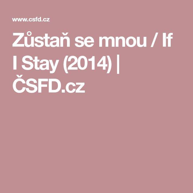 Zůstaň se mnou / If I Stay (2014)   ČSFD.cz