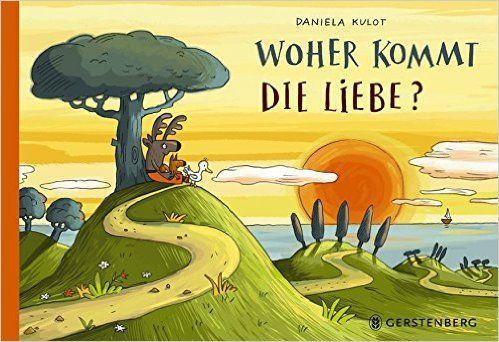 Woher kommt die Liebe?: Amazon.de: Daniela Kulot: Bücher