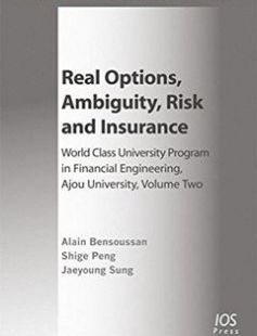 Real Options Ambiguity Risk and Insurance: World Class University Program in Financial Engineering Ajou University free download by Alain Bensoussan Shige Peng Jaeyoung Sung ISBN: 9781614992370 with BooksBob. Fast and free eBooks download.  The post Real Options Ambiguity Risk and Insurance: World Class University Program in Financial Engineering Ajou University Free Download appeared first on Booksbob.com.