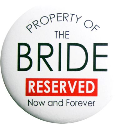 Bucks Badge - Reserved For The Bride Badge
