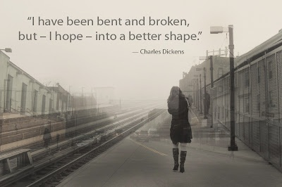 Bent and broken: Better Shape, Charles Dickens, Broken, Are, Inspirational Quotes, Thought, Things, Hope