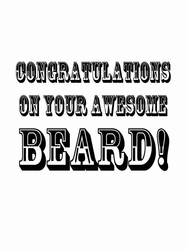 CONGRATULATIONS ON YOUR AWESOME BEARD! #beard #beards #hipster #hipsters #tshirt #tshirts #shirt #shirts #sticker #stickers #facialhair