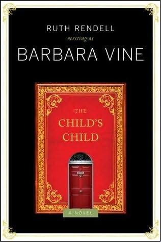 'Child's child' by Barbara Vine (AKA Ruth Rendell)
