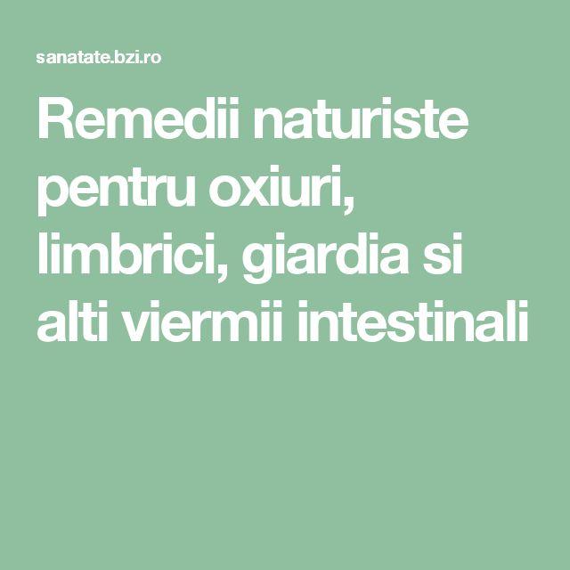 Remedii naturiste pentru oxiuri, limbrici, giardia si alti viermii intestinali
