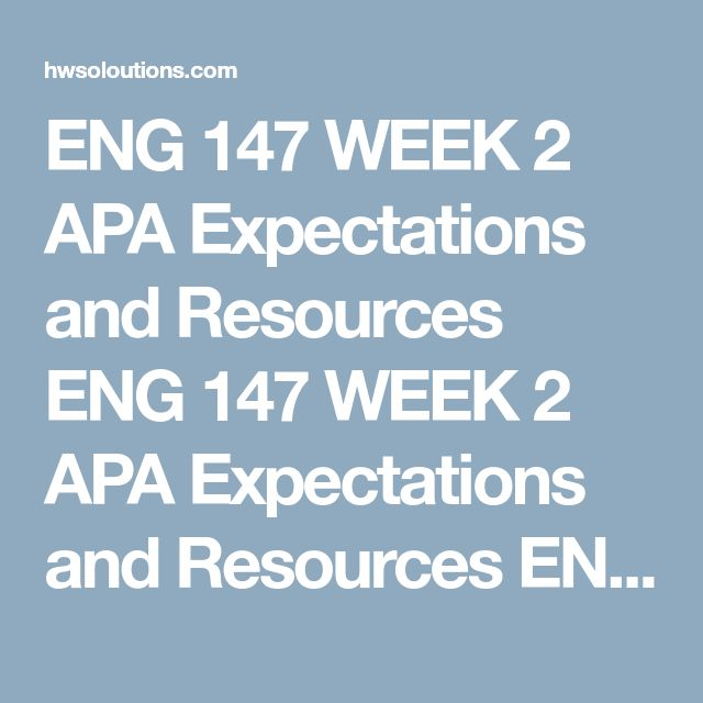 ENG 147 WEEK 2 APA Expectations and Resources ENG 147 WEEK 2 APA Expectations and Resources ENG 147 WEEK 2 APA Expectations and Resources Reviewthe Writing & Style Expectations by Degree Level: https://ecampus.phoenix.edu/secure/aapd/cwe/style.htm  Respondto the following questions in 200 to 300 words total:  What are the writing and style expectations for a student in this level course (100 level undergraduate student)? Identify and describe at least two university resources that could hel...