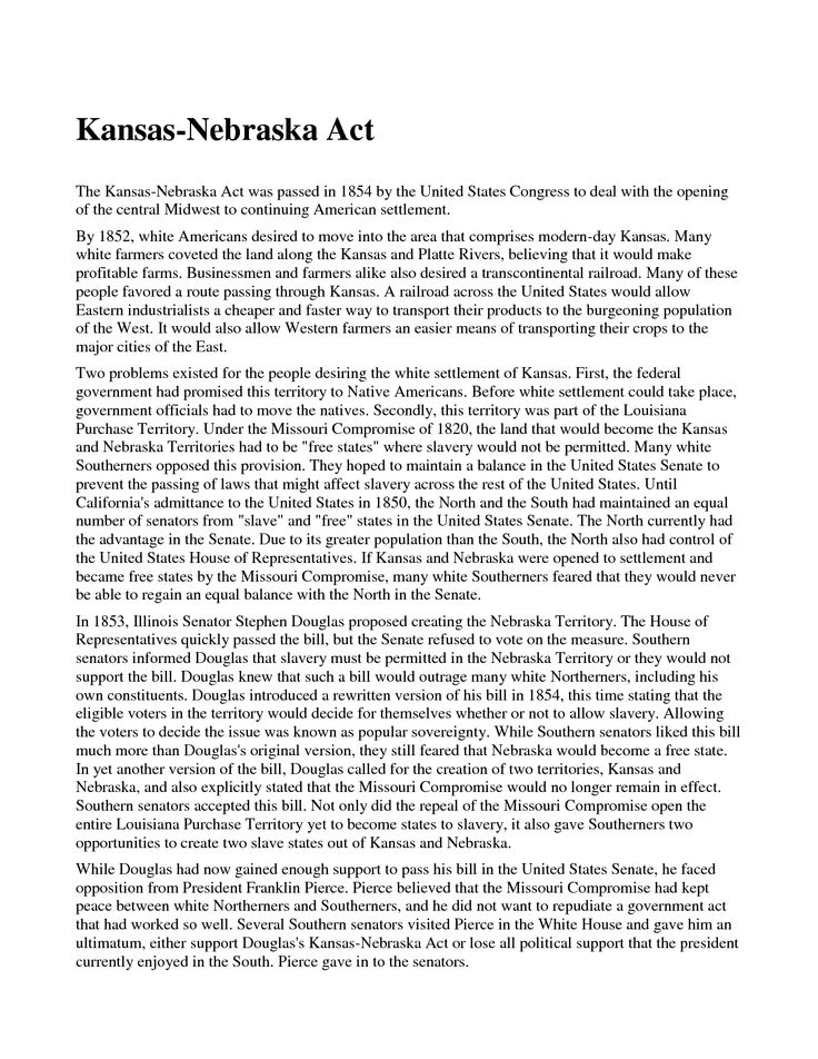 the kansas nebraska act history essay Bleeding kansas border war history the bleeding kansas border war erupted in 1854 following the kansas nebraska act the missouri compromise of 1820 admitted missouri as a slave state and maine as a slave state which maintained the balance between 'free soil' and 'slave soil.