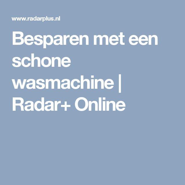 Besparen met een schone wasmachine | Radar+ Online