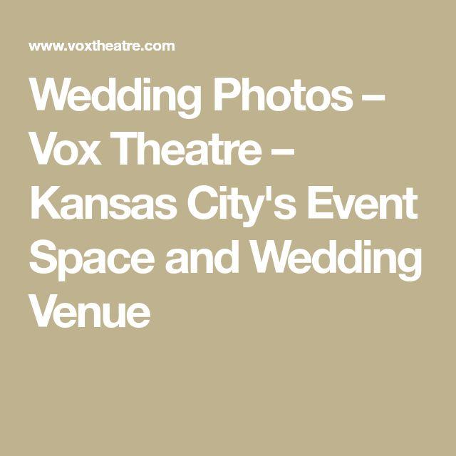 Wedding Photos – Vox Theatre – Kansas City's Event Space and Wedding Venue