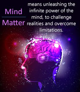 how to put mind over matter