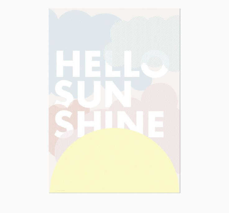 FRIDAY & TODAY • Hello Sunshine Poster. Available at www.fridayandtoday.com