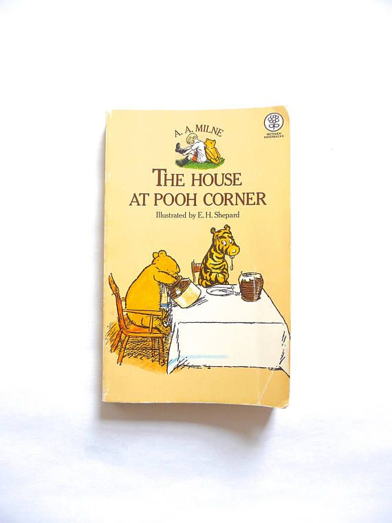 The House at Pooh Corner by A. A. Milne and Illustrated by E.