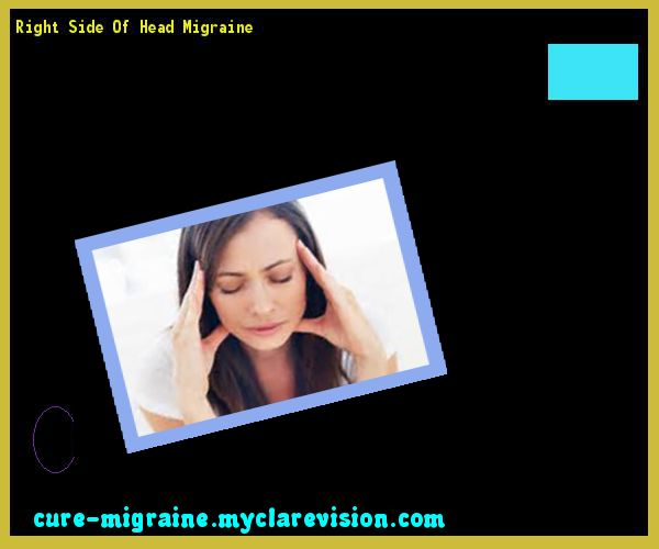 Right Side Of Head Migraine 100819 - Cure Migraine