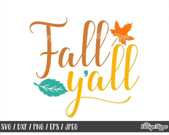 Fall Yall Svg Fall Svg Autumn Svg Its Fall Yall Svg Fall Etsy Autumn Quotes Happy Fall Svg Design