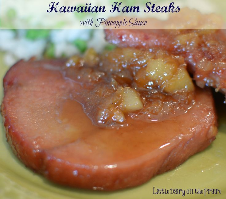 Hawaiian Ham Steaks with Pineapple Sauce.    www.littledairyontheprairie.com