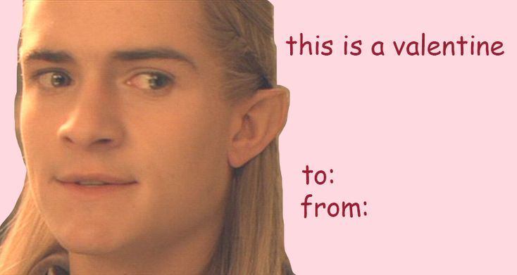 Legolas Lord Of The Rings Valentine Okay, Iu0027m Sorry About The Captain  Obvious Thing Here. But This Is Toooo Goooood!!!! | Pinterest | Legolas And  Captain ...