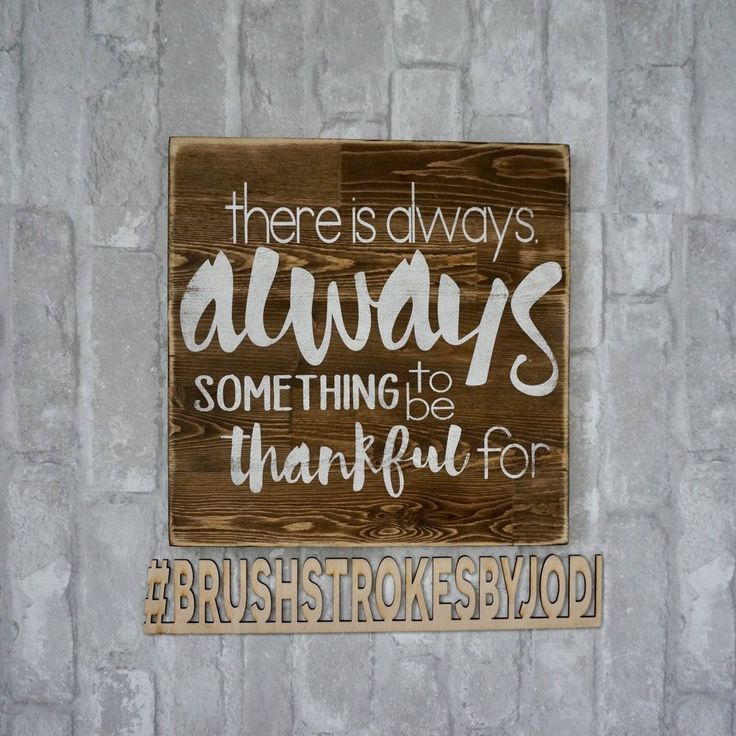 A personal favorite from my Etsy shop https://www.etsy.com/ca/listing/590150785/there-is-always-something-to-be-thankful