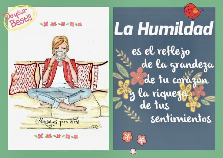 La humildad es el reflejo de la grandeza de tu cor…