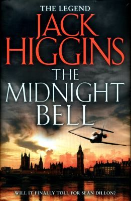 The Midnight Bell by Jack Higgins. In Ulster, Northern Ireland, a petty criminal kills a woman in a drunken car crash. Her sons swear revenge. In London, Sean Dillon and his colleagues in the 'Prime Minister's private army', fresh from defeating a deadly al-Qaeda operation, receive a warning: 'You may think you have weakened us, but you have only made us stronger.'