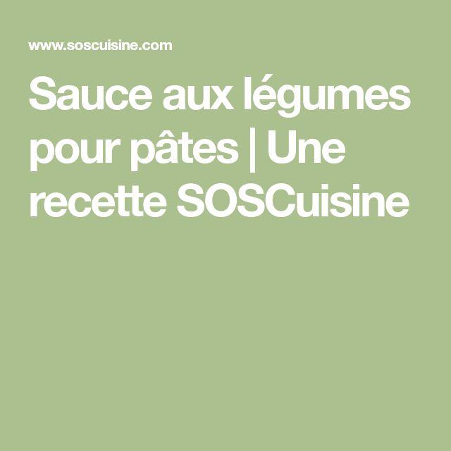 Sauce aux légumes pour pâtes   Une recette SOSCuisine