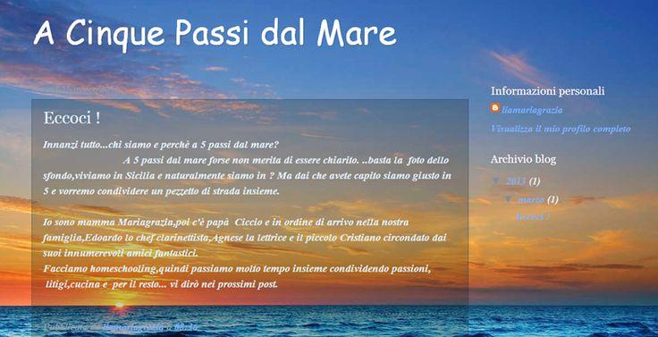 A cinque passi dal mare http://liamariagrazia.blogspot.it/2013/03/eccoci.html?spref=fb