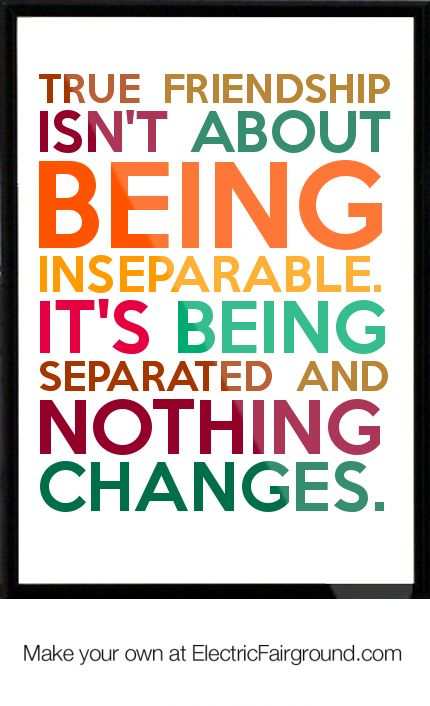 True-friendship-isn-t-about-being-inseparable-It-s-being-separated-and-nothing-changes-630.png (430×706)