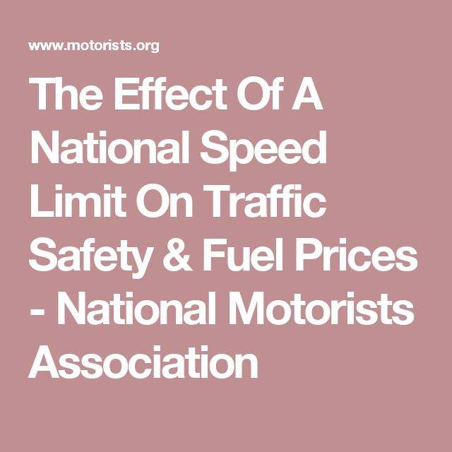 The Effect Of A National Speed Limit On Traffic Safety & Fuel Prices - National Motorists Association