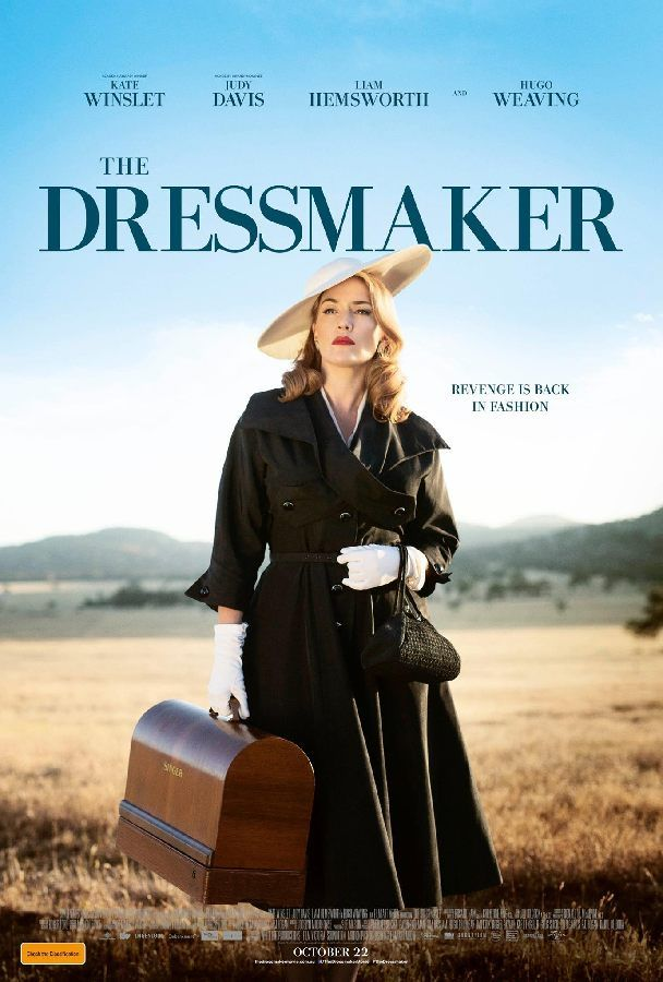 The Dressmaker. A glamorous woman returns to her small town in rural Australia. With her sewing machine and haute couture style, she transforms the women and exacts sweet revenge on those who did her wrong.