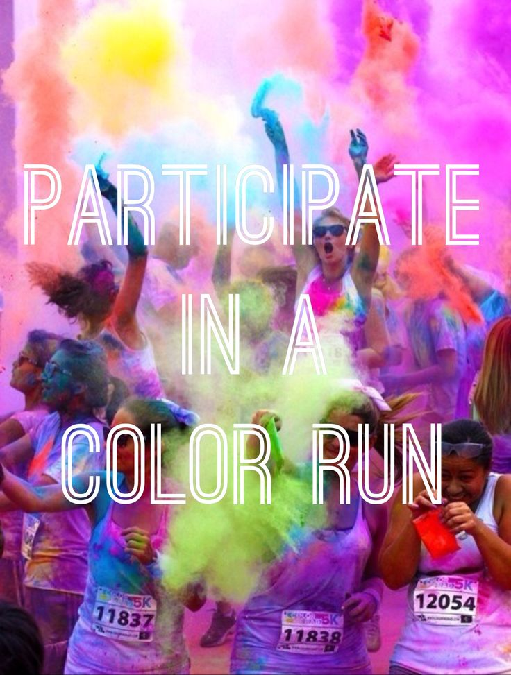 Participate in a color run or color party!!!! #BucketList