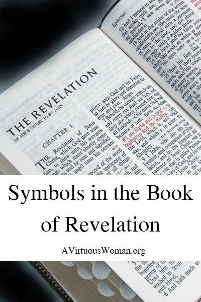 What do the symbols mean in the Book of Revelaiton? @ AVirtuousWoman.org. Have not studied this!