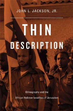 """Thin description : ethnography and the African Hebrew Israelites of Jerusalem"" by  John L. Jackson, Jr.  Classmark: 26.22.JAC.1a"