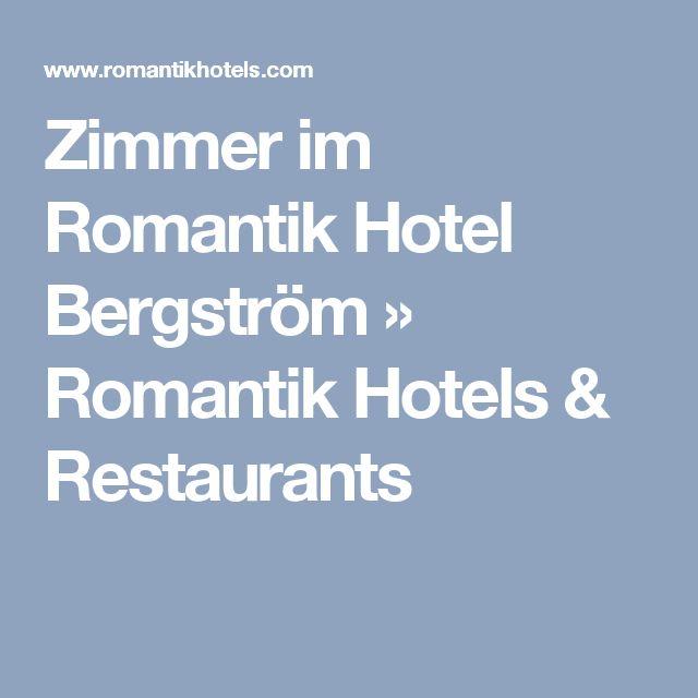 Zimmer im Romantik Hotel Bergström » Romantik Hotels & Restaurants