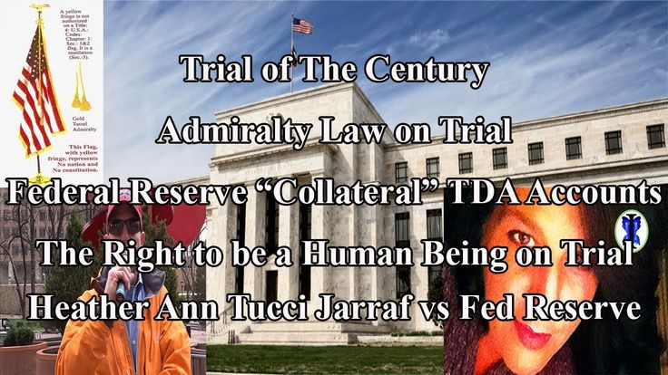 Admiralty Law on Trial - Federal Reserve TDA Accounts - Heather Jarraf T...
