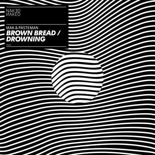 Mak & Pasteman - Brown Bread / Drowning (NKD006)